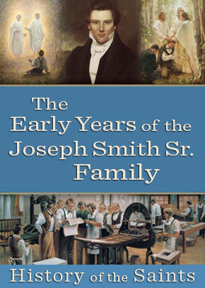 The Early Years of the Joseph Smith Sr. Family