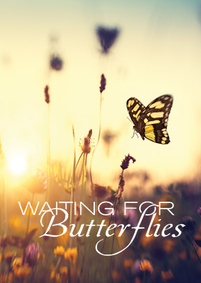 Waiting for Butterflies