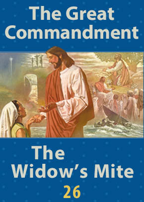 The Great Commandment • The Widow's Mite