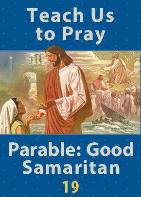 Parable: Good Samaritan • Teach Us to Pray