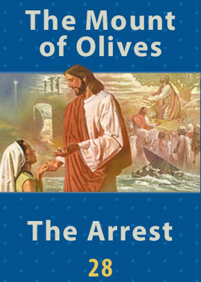 The Mount of Olives • The Arrest