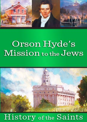 Orson Hyde's Mission to the Jews