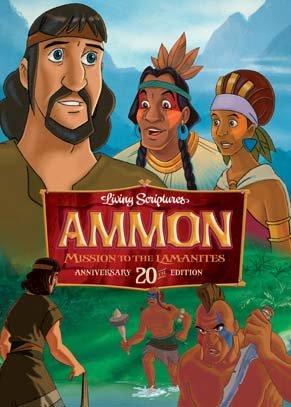 Ammon: Mission to the Lamanites