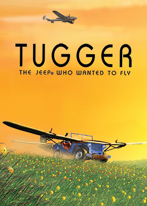 Tugger: The Jeep Who Wanted to Fly